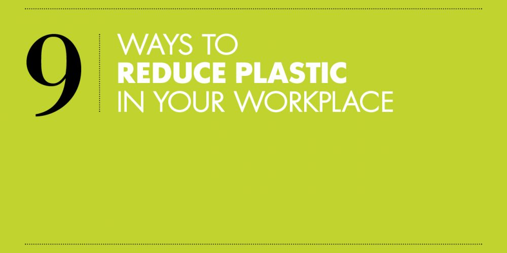 9 Ways to Reduce Plastic in your Workplace